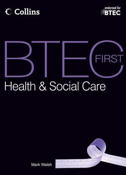 BTEC First Health & Social Care 2012 - Student Textbook : First teaching 2012