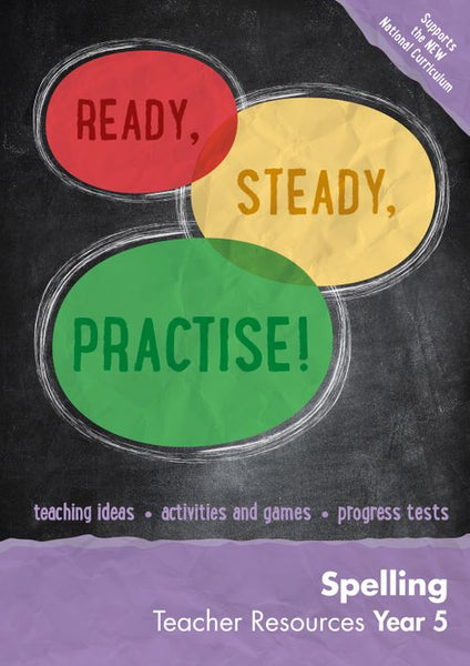 Ready, Steady, Practise! - Year 5 Spelling Teacher Resources: online download : English KS2