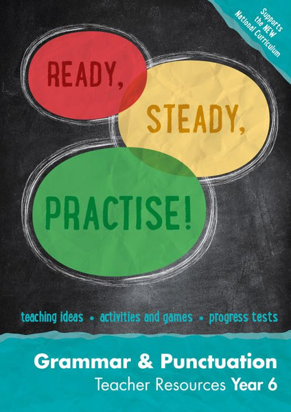 Ready, Steady, Practise! - Year 6 Grammar and Punctuation Teacher Resources: online download : English KS2