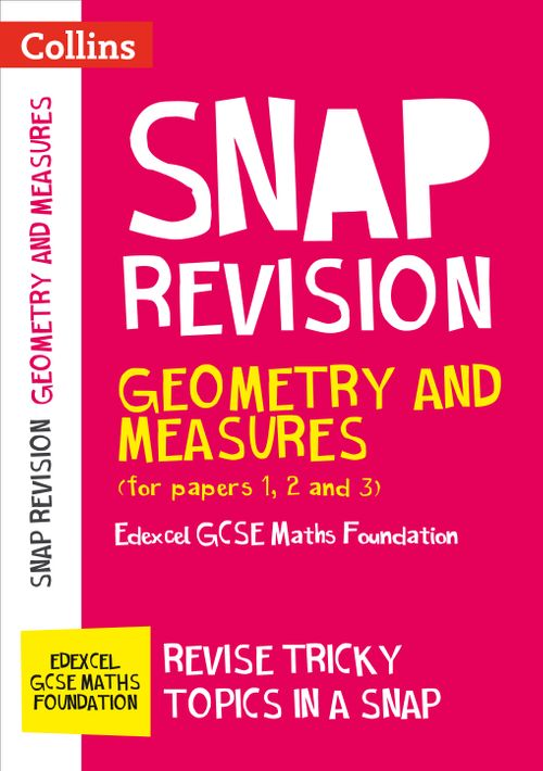 Collins Snap Revision - Geometry and Measures (for papers 1, 2 and 3): Edexcel GCSE 9-1 Maths Foundation