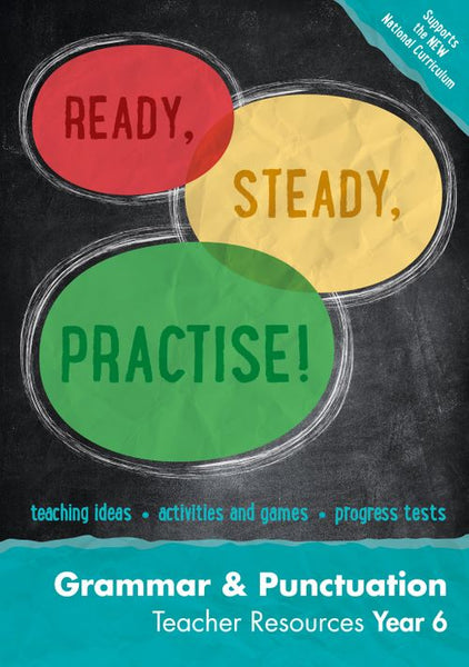 Ready, Steady, Practise! - Year 6 Grammar and Punctuation Teacher Resources : English KS2