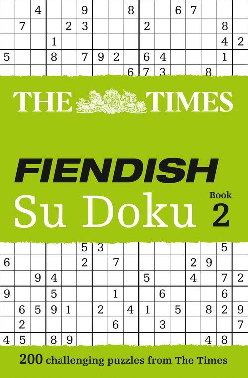 The Times Fiendish - The Times Fiendish Su Doku Book 2 : 200 challenging puzzles from The Times