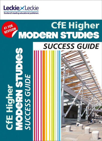 Success Guide for SQA Exam Revision - Higher Modern Studies Revision Guide : Success Guide for CfE SQA Exams