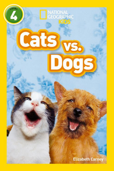 National Geographic Readers - Cats vs. Dogs: Level 4 (National Geographic Readers)