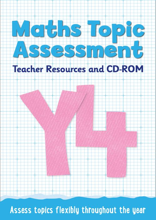 Topic Assessment - Year 4 Maths Topic Assessment: Teacher Resources and CD-ROM : Maths KS2