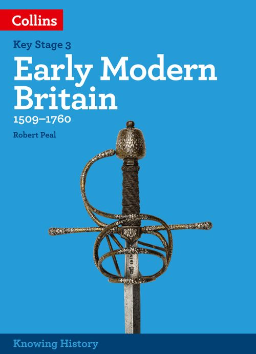 Knowing History - KS3 History Early Modern Britain (1509-1760): Powered by Collins Connect, 3 year licence (Knowing History)