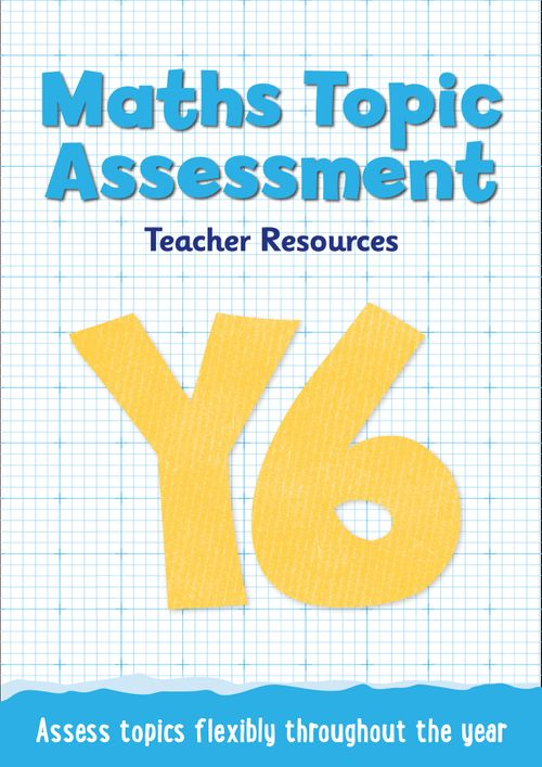 Topic Assessment - Year 6 Maths Topic Assessment: Online download : Maths KS2