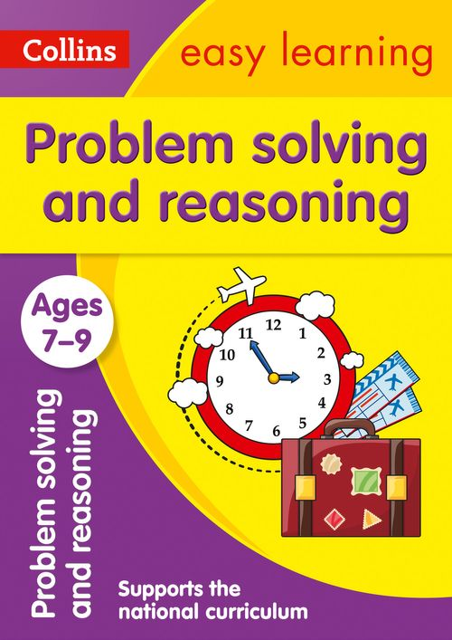 Collins Easy Learning KS2 - Problem Solving and Reasoning Ages 7-9 : Prepare for school with easy home learning