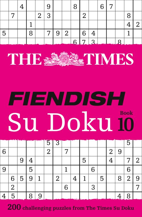 The Times Fiendish - The Times Fiendish Su Doku Book 10 : 200 challenging puzzles from The Times