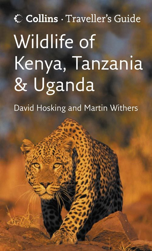 Traveller's Guide - Wildlife of Kenya, Tanzania and Uganda