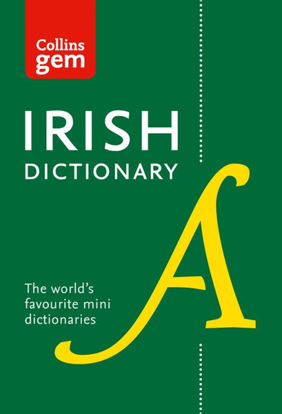 Collins Gem - Collins Irish Gem Dictionary : The world's favourite mini dictionaries