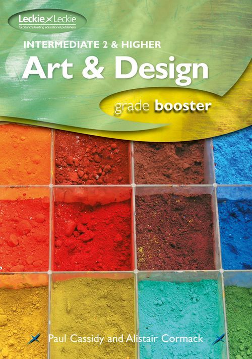 Grade Booster for SQA Exams - Intermediate 2 and Higher Art & Design Studies: How to achieve your best (Grade Booster for SQA Exams)