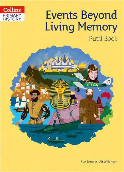 Collins Primary History - Events Beyond Living Memory Pupil Book