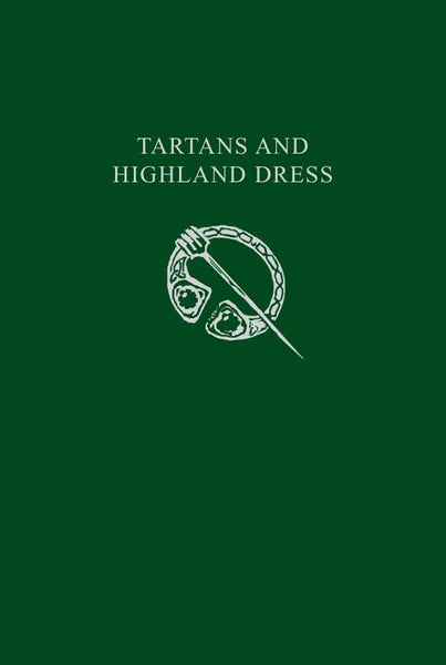 Collins Scottish Collection - Tartans and Highland Dress : A guide to Scottish traditional dress