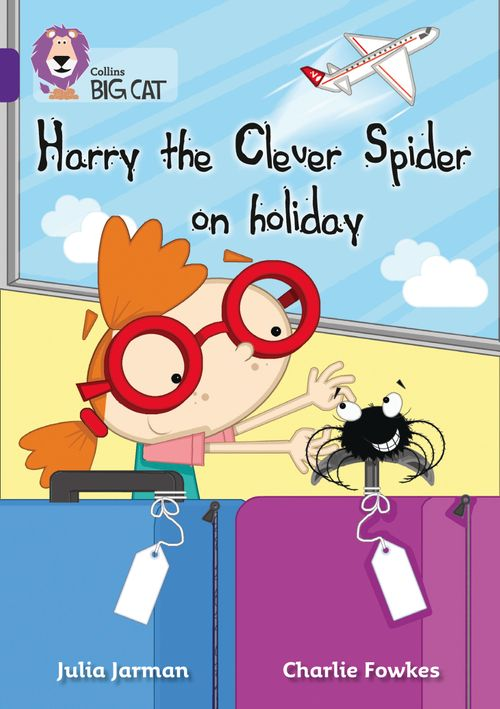 Collins Big Cat - Harry the Clever Spider on Holiday : Band 08/Purple