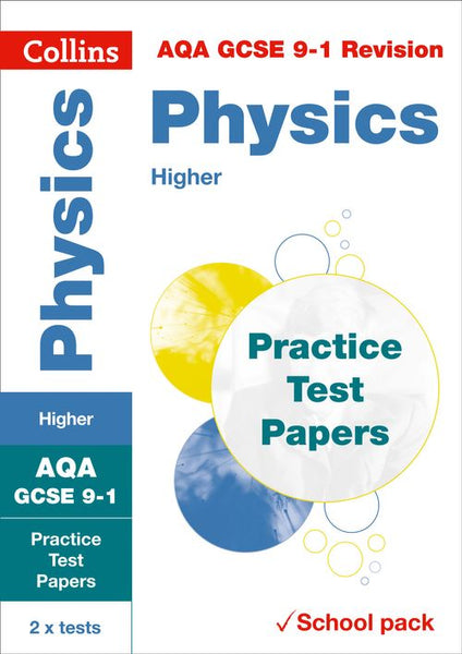 Collins GCSE 9-1 Revision - AQA GCSE 9-1 Physics Higher Practice Test Papers : Shrink-wrapped school pack