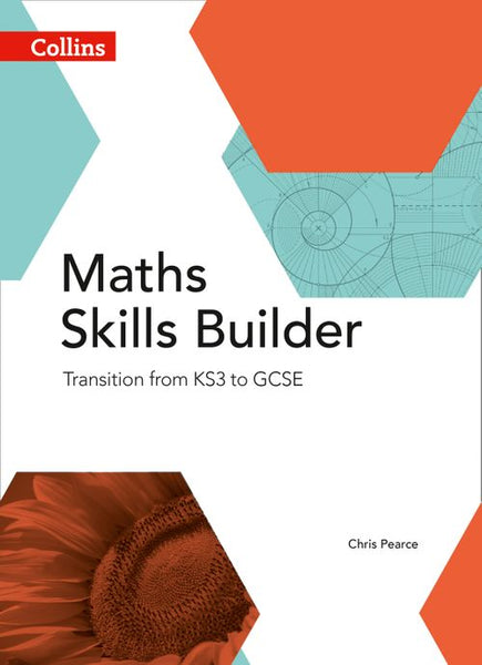 Collins GCSE Maths - Maths Skills Builder : Transition from KS3 to GCSE