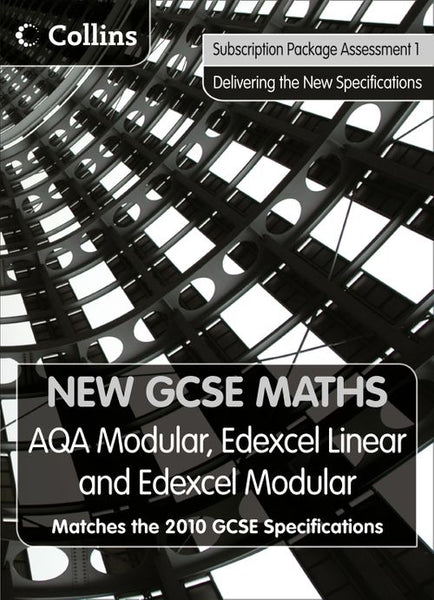 New GCSE Maths - New GCSE Maths – Subscription Package Assessment 1: AQA Modular, Edexcel Linear and Edexcel Modular