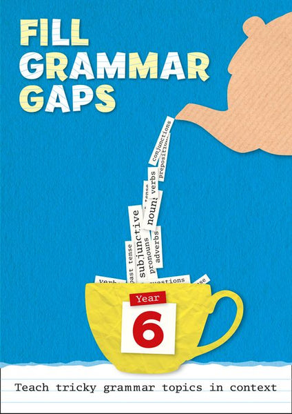 Fill Grammar Gaps - Year 6 Fill Grammar Gaps:Downloadable document edition
