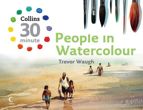 Collins 30-Minute Painting - People in Watercolour