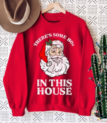 Ho's In This House Sweatshirt