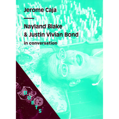 DUETS: Nayland Blake & Justin Vivian Bond In Conversation on Jerome Caja