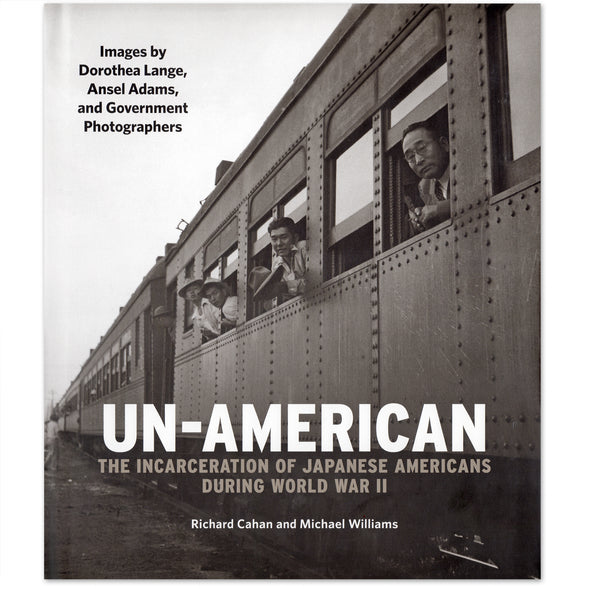 Un-American: The Incarceration of Japanese Americans During World War II - Oakland Museum of California Store