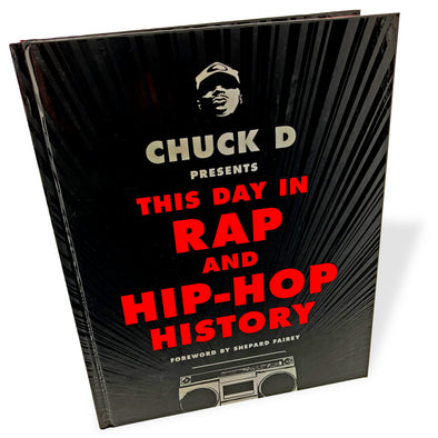 Chuck D Presents This Day in Rap and Hip-Hop History - Oakland Museum of California Store