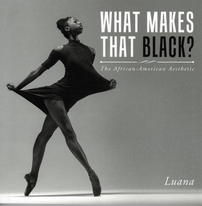 What Makes That Black? The African-American Aesthetic