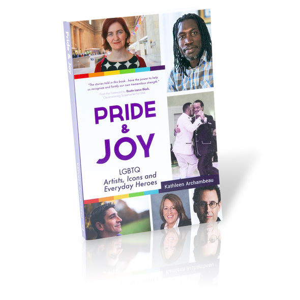 Pride & Joy: LGBTQ Artists, Icons and Everyday Heroes - Oakland Museum of California Store