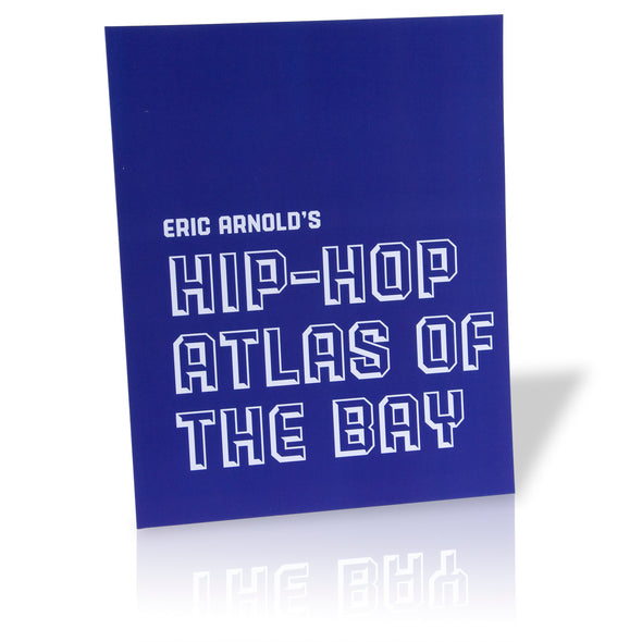 Hip-Hop Atlas of the Bay - Oakland Museum of California Store