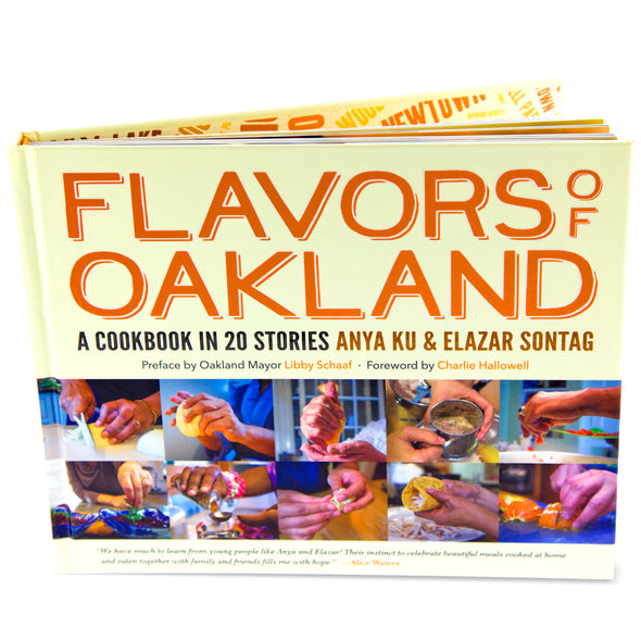 Flavors of Oakland: A Cookbook in 20 Stories