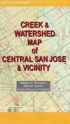 Creek & Watershed Map of Central San Jose & Vicinity - Oakland Museum of California Store