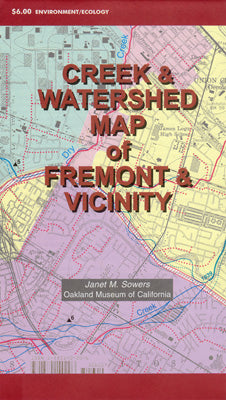 Creek & Watershed Map of Fremont & Vicinity - Oakland Museum of California Store