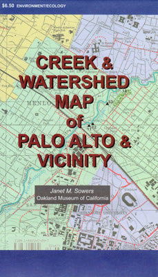 Creek & Watershed Map of Palo Alto & Vicinity - Oakland Museum of California Store