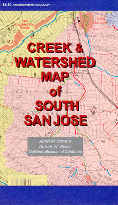 Creek & Watershed Map of South San Jose - Oakland Museum of California Store