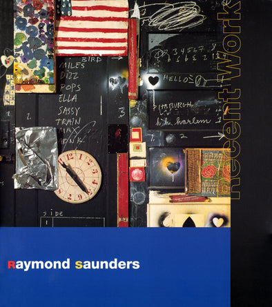 Raymond Saunders: Recent Works