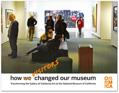 How Visitors Changed Our Museum: Transforming the Gallery of California Art - Oakland Museum of California Store