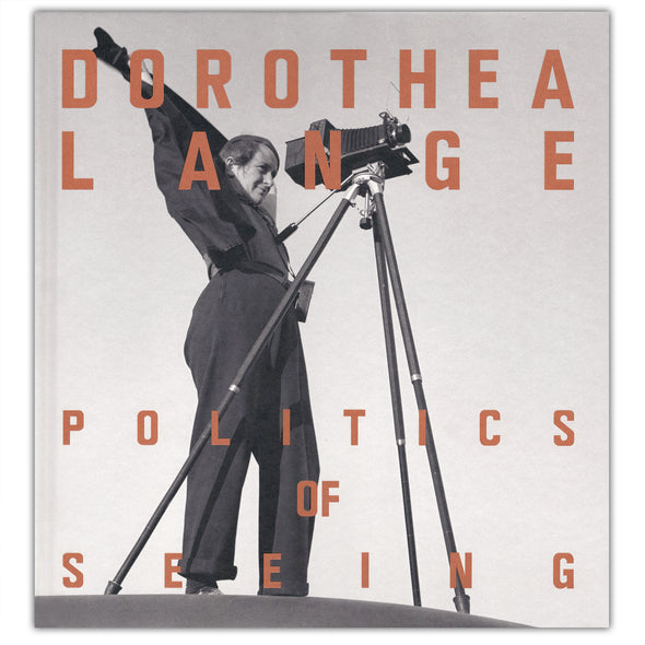 Dorothea Lange: The Politics of Seeing - Oakland Museum of California Store