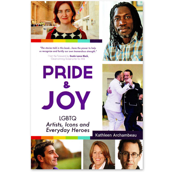 Pride & Joy: LGBTQ Artists, Icons and Everyday Heroes