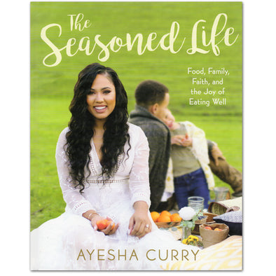 Seasoned Life: Food, Family, Faith, and the Joy of Eating Well - Oakland Museum of California Store