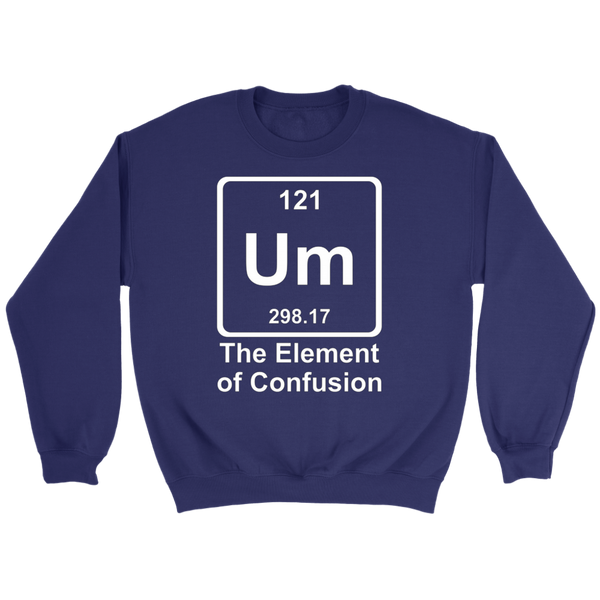 GearLogic - Science Jewelry & Science Shirts | Element of Confusion Sweatshirt