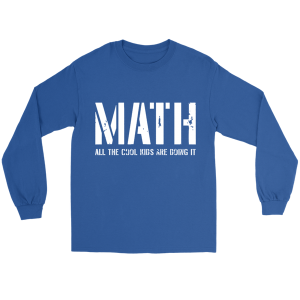 GearLogic - Science Jewelry & Science Shirts | Math - All the Cool Kids are Doing It Long Tee