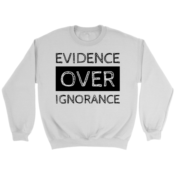 Evidence Over Ignorance Shirt