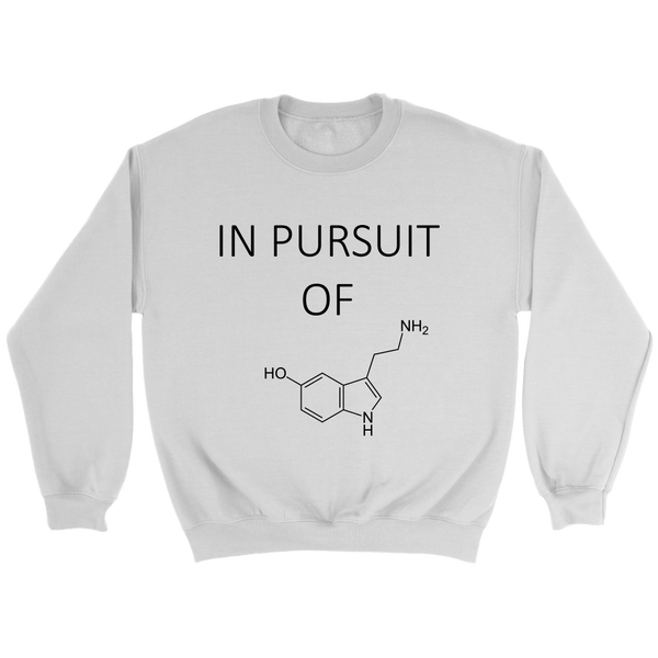 In Pursuit of Serotonin Science Sweatshirt