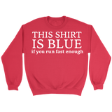 GearLogic - Science Jewelry & Science Shirts | This Shirt Is Blue Sweatshirt