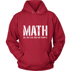 GearLogic - Science Jewelry & Science Shirts | Math - All the Cool Kids are Doing It Hoodie