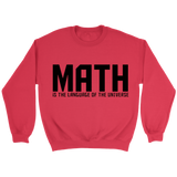 GearLogic - Science Jewelry & Science Shirts | Math is the Language of the Universe Sweatshirt