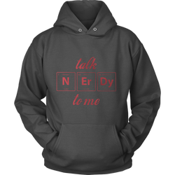 GearLogic - Science Jewelry & Science Shirts | Talk Nerdy To Me Hoodie