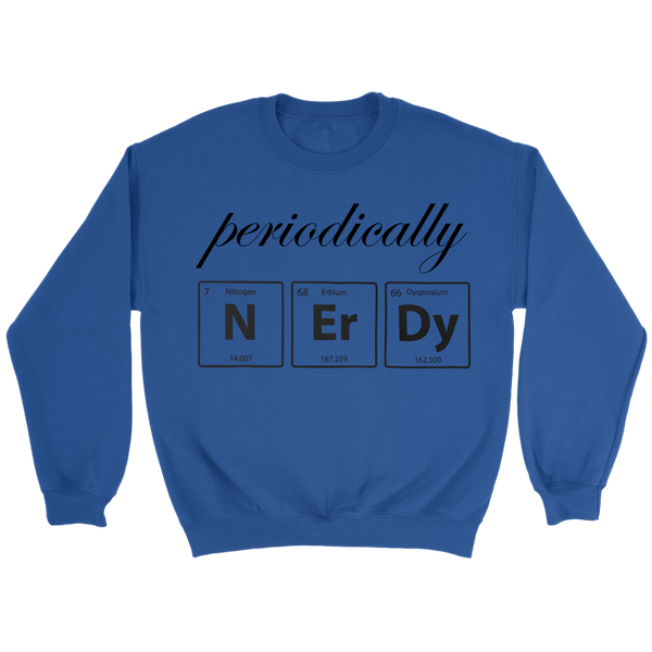 GearLogic - Science Jewelry & Science Shirts | Periodically Nerdy Sweatshirt